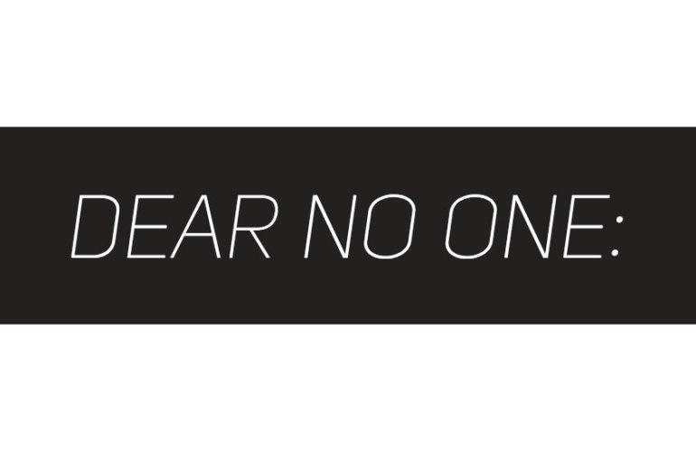 Dear no one
